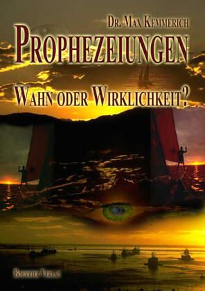 Prophezeiungen - Wahn oder Wirklichkeit?