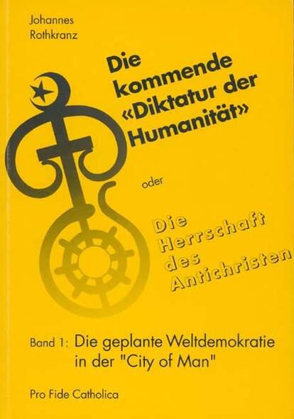 Die kommende Diktatur der Humanität oder Die Herrschaft des... / Die kommende Diktatur der Humanität oder Die Herrs...