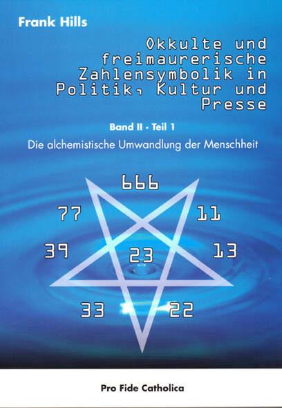 Okkulte und freimaurerische Zahlensymbolik in Politik, Kultur und Presse