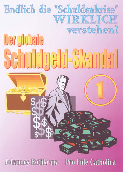 Der globale Schuldgeld-Skandal - Teil 1 von 2
