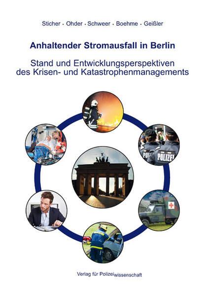 Anhaltender Stromausfall in Berlin Stand und Entwicklungsperspektiven des Krisen- und Katastrophenmanagements