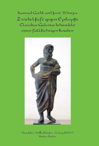 Zwiebelsaft gegen Epilepsie. Claudius Galenus behandelt einen fallsüchtigen Knaben