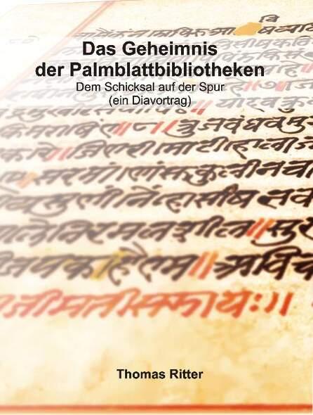 Das Geheimnis der Palmblattbibliotheken