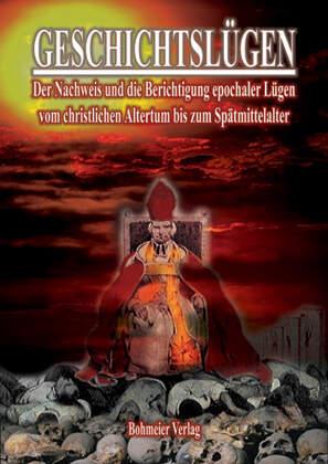 Geschichtslügen - Vom christlichen Altertum bis zum Spätmittelalter