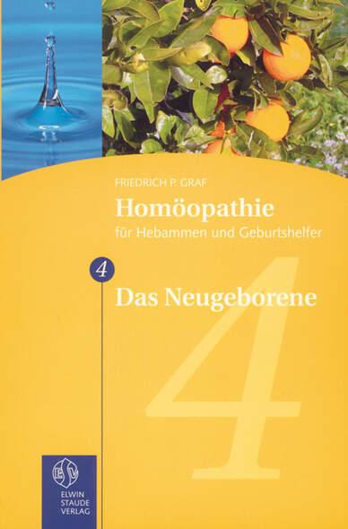 Homöopathie für Hebammen und Geburtshelfer - Gesamtausgabe. Teil 1 bis 8 / Das Neugeborene