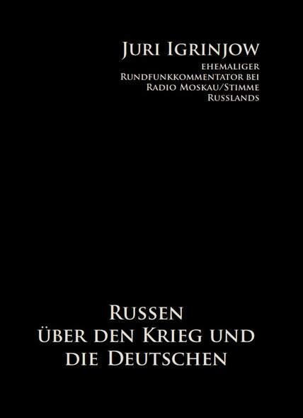 Russen über den Krieg und die Deutschen