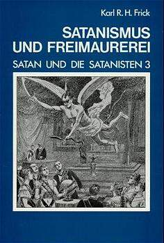 Satan und die Satanisten / Satanismus und Freimaurerei
