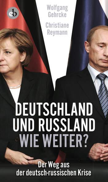 Deutschland und Russland - wie weiter?