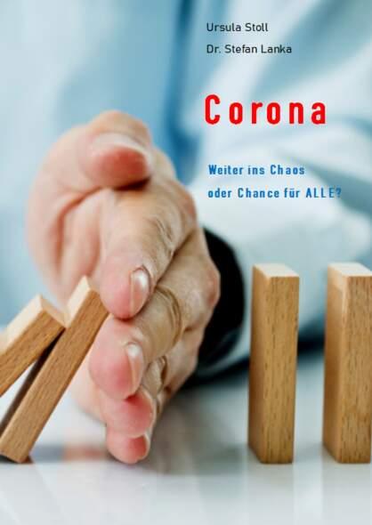 Corona  Weiter ins Chaos oder Chance für ALLE?