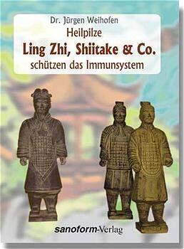 Heilpilze Ling Zhi, Shiitake & Co. schützen das Immunsystem
