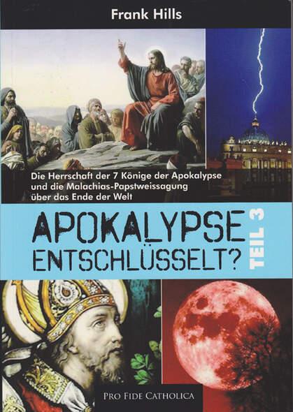 Apokalypse entschlüsselt? Teil 3
