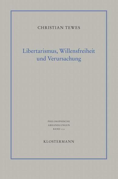 Libertarismus, Willensfreiheit und Verursachung