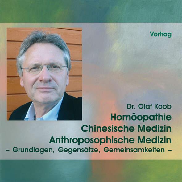 Homöopathie, Chinesische Medizin, Anthroposophische Medizin