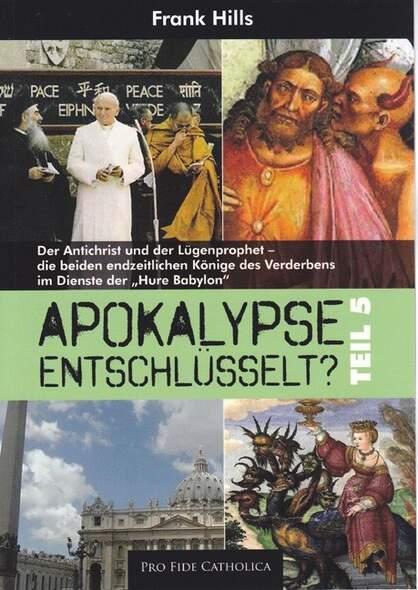 Apokalypse entschlüsselt? - Teil 5