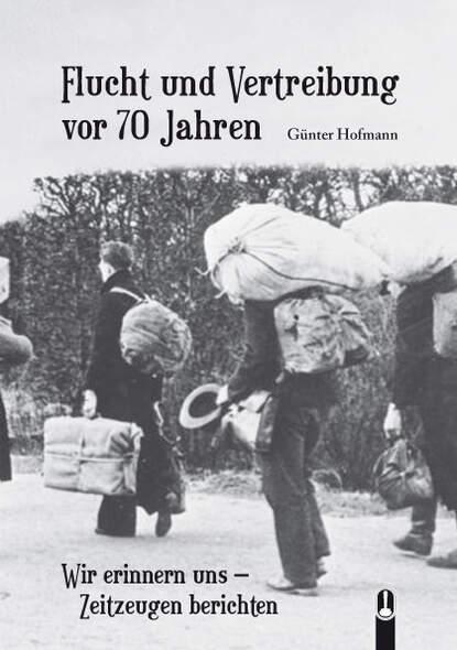 Flucht und Vertreibung vor 70 Jahren
