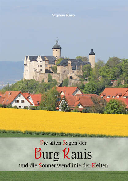 Die alten Sagen der Burg Ranis und die Sonnenwendlinie der Kelten