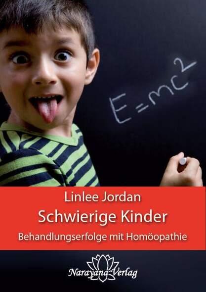 Schwierige Kinder - Behandlungserfolge mit Homöopathie