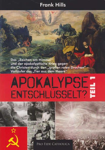 Apokalypse entschlüsselt? Teil 1