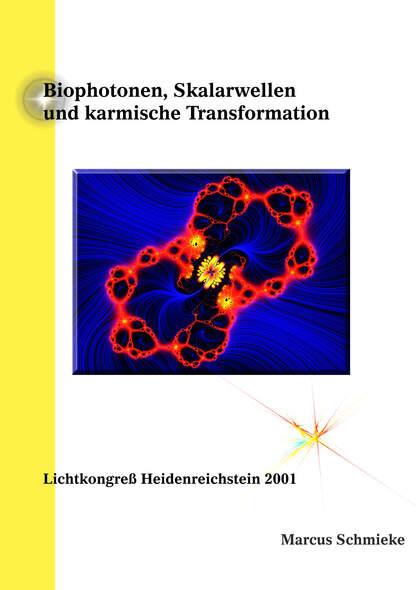Biophotonen, Skalarwellen und karmische Transformation