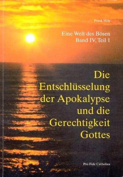 Eine Welt des Bösen / Die Entschlüsselung der Apokalypse und die Gerechtigkeit Gottes